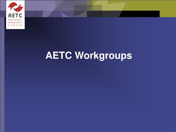 AETC Workgroups
