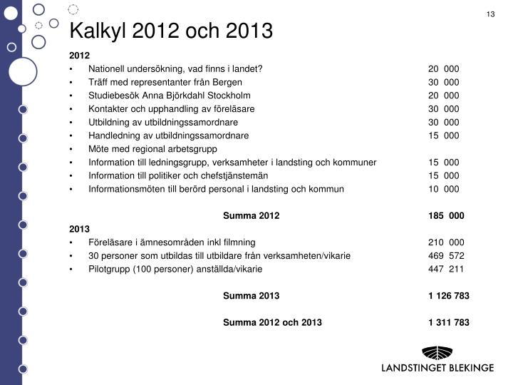 Kalkyl 2012 och 2013