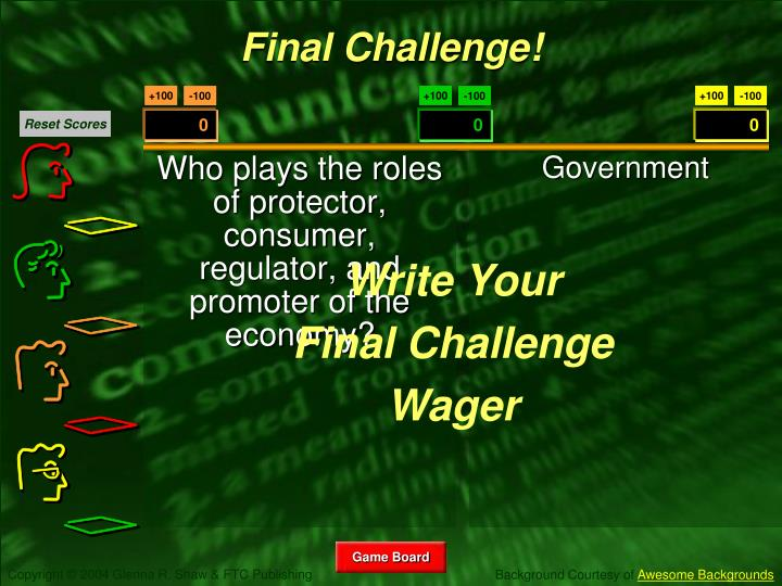 Who plays the roles of protector, consumer, regulator, and promoter of the economy?