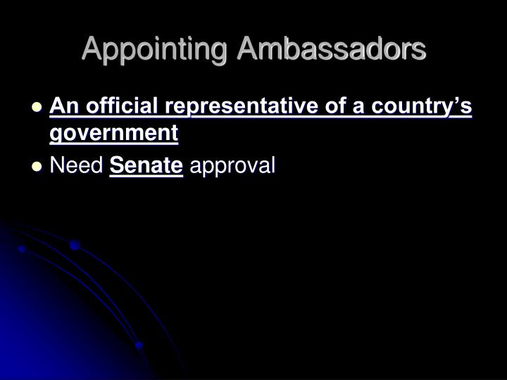 Appointing Ambassadors