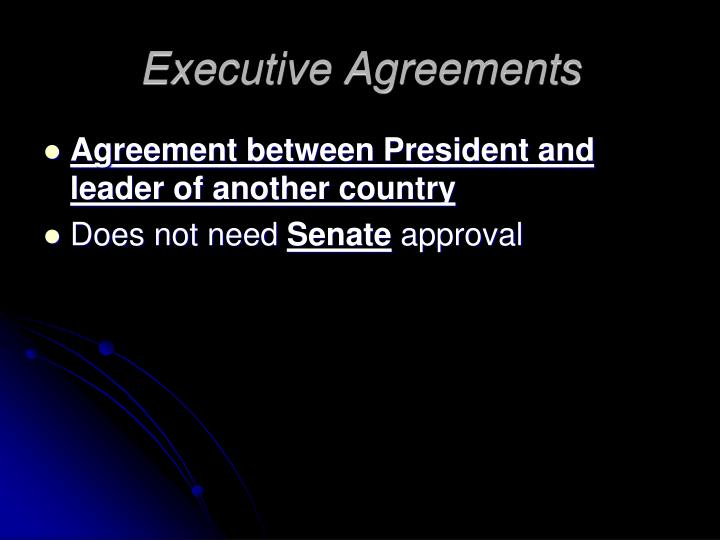 Executive Agreements