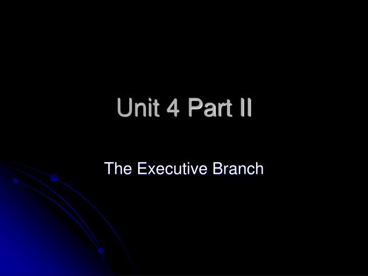 Unit 4 Part II