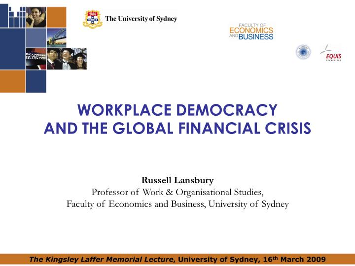 Workplace democracy and the global financial crisis