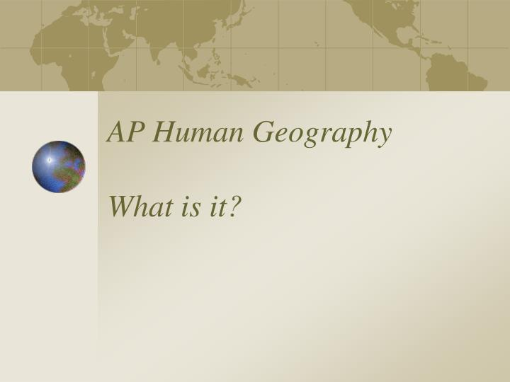what is geography ap human geography