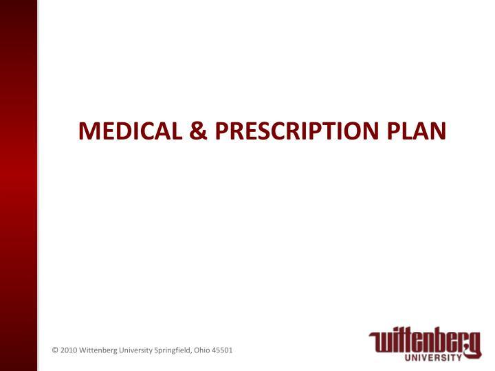 Medical & prescription Plan