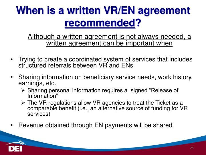 When is a written VR/EN agreement