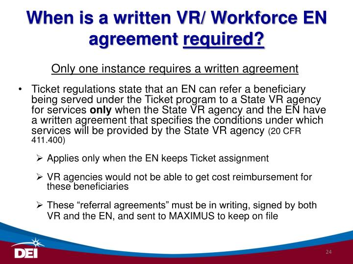 When is a written VR/ Workforce EN agreement