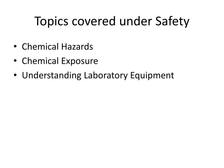 Topics covered under safety