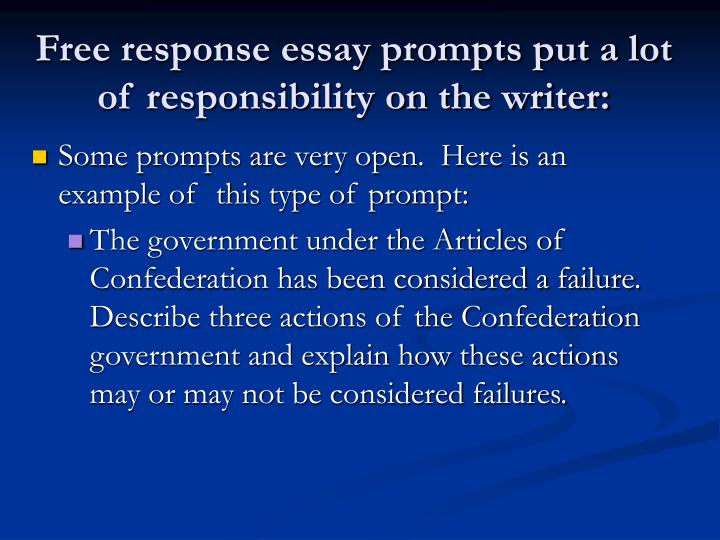 Free response essay prompts put a lot of responsibility on the writer