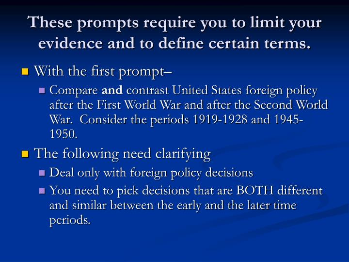 These prompts require you to limit your evidence and to define certain terms.