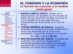 el consumo y la econom a la funci n de consumo y el modelo renta gasto