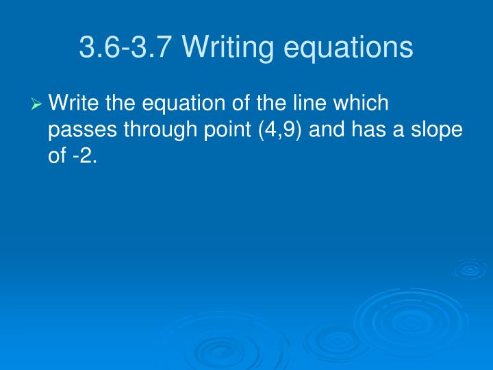 3.6-3.7 Writing equations