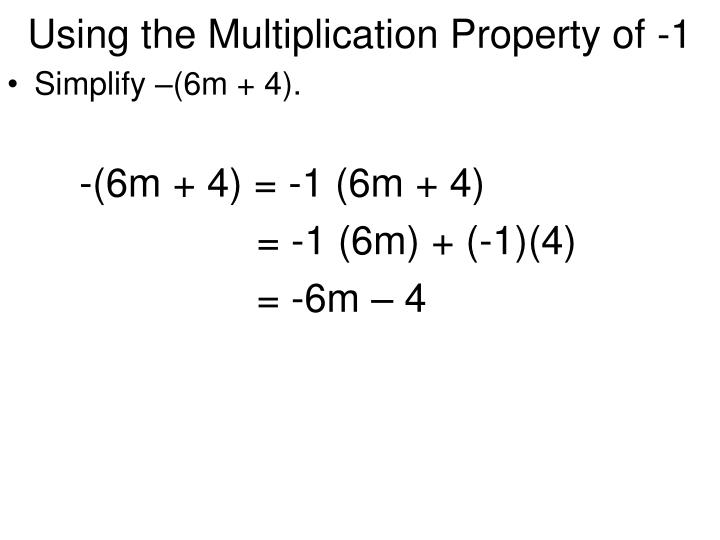 Using the Multiplication Property of -1