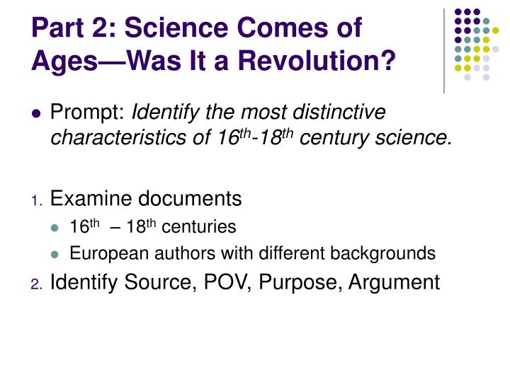 Part 2: Science Comes of Ages—Was It a Revolution?