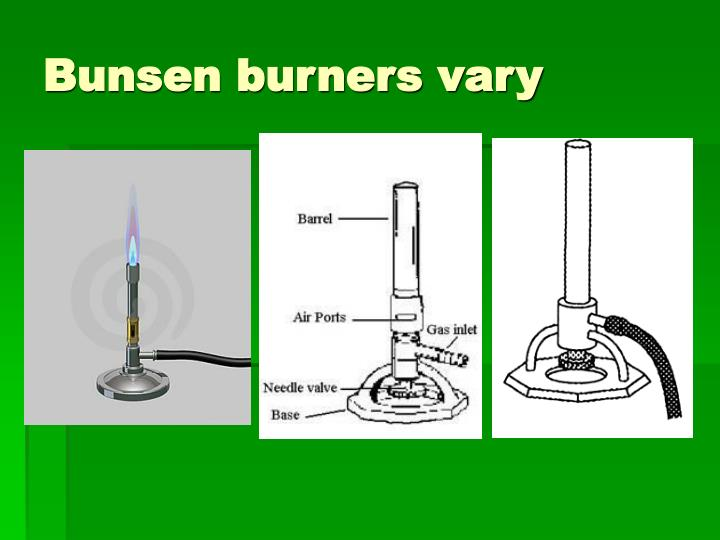 Bunsen burners vary