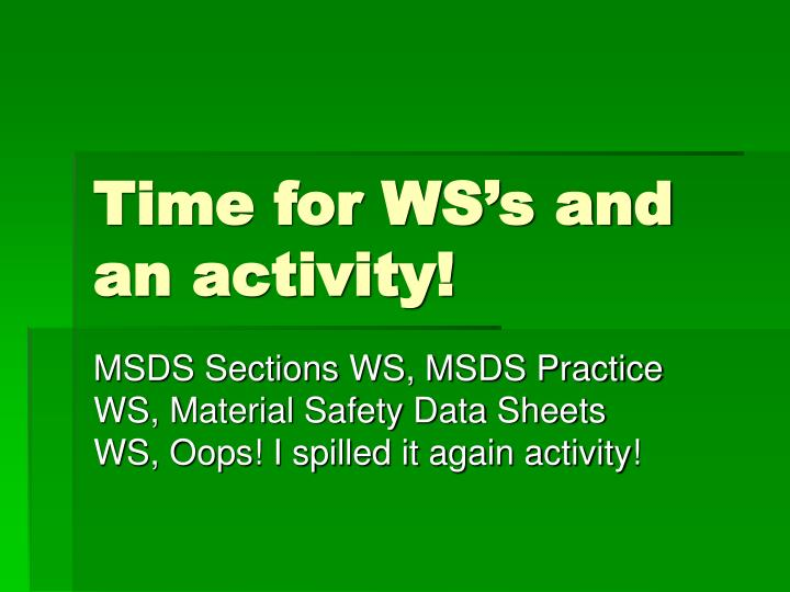 Time for WS's and an activity!
