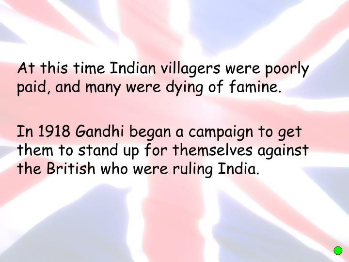 At this time Indian villagers were poorly paid, and many were dying of famine.