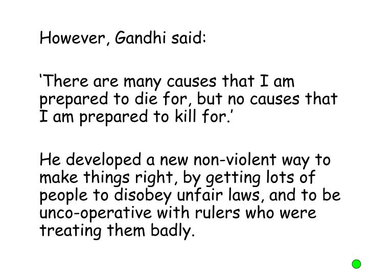 However, Gandhi said: