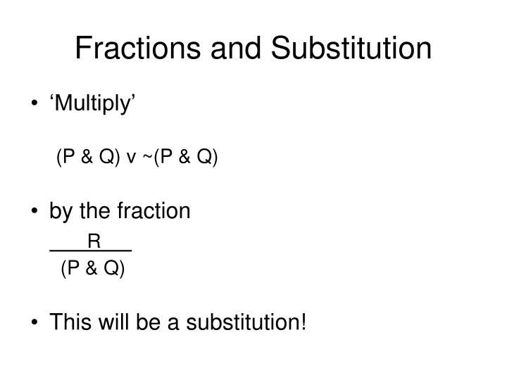 Fractions and Substitution