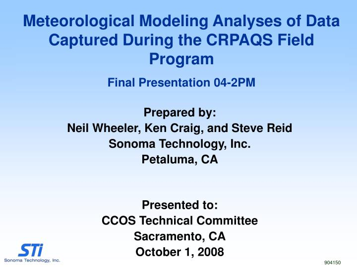Meteorological Modeling Analyses of Data Captured During the CRPAQS Field Program