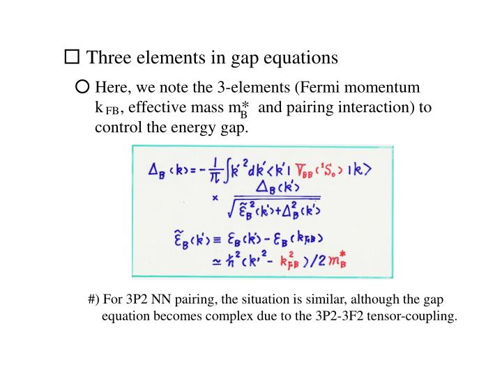 □ Three elements in gap equations