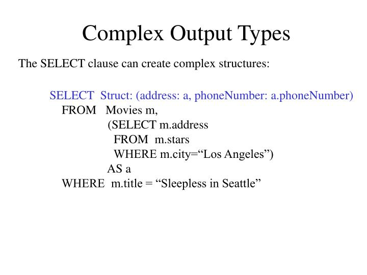Complex Output Types