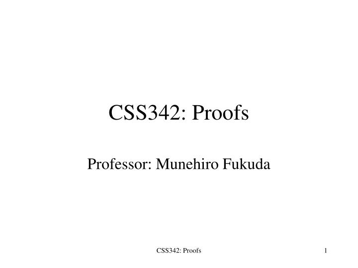 Css342 proofs