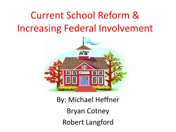 Current school reform increasing federal involvement