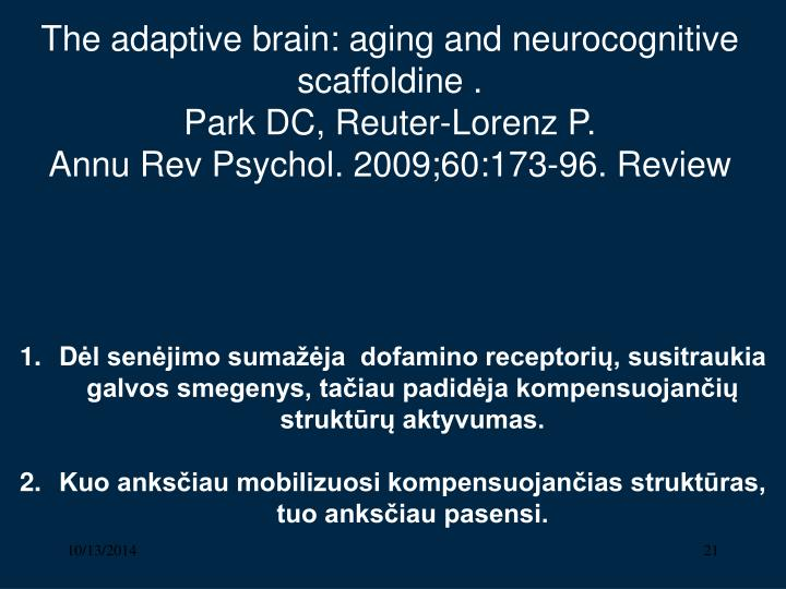 The adaptive brain: aging and neurocognitive scaffoldine .