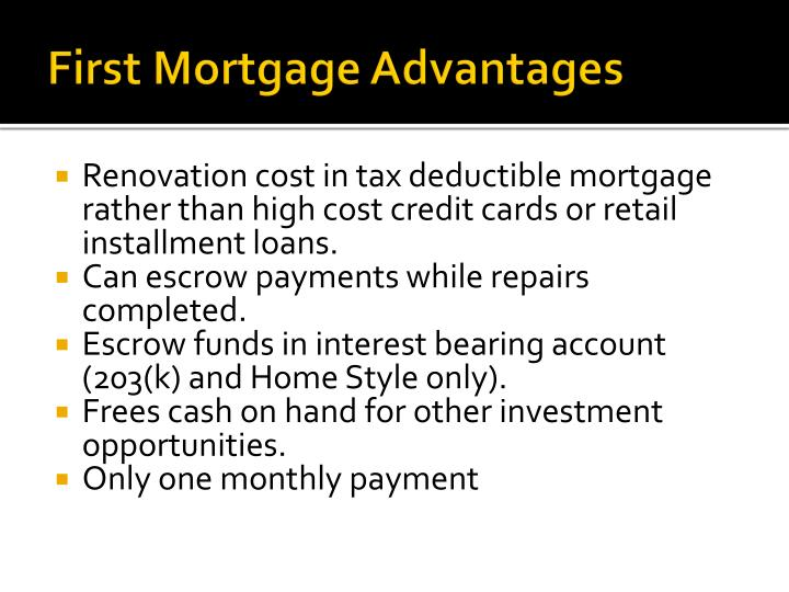 First mortgage advantages