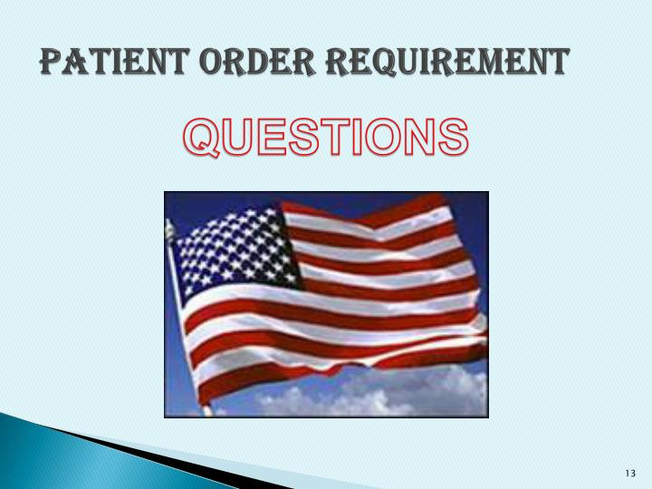 Patient Order Requirement