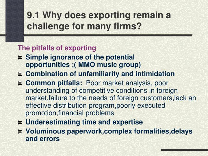 9.1 Why does exporting remain a challenge for many firms?