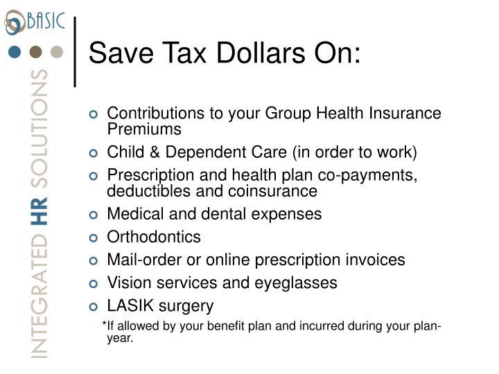 Save Tax Dollars On:
