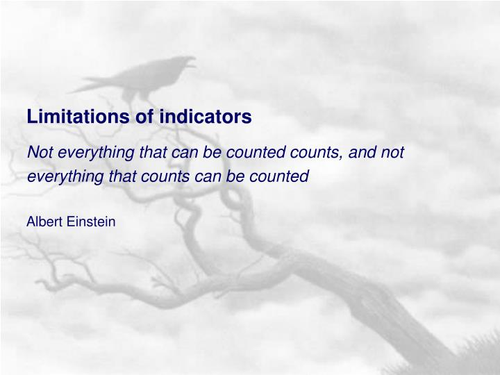 Limitations of indicators