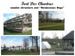 fort des chartres wooden structure and rendezvous days