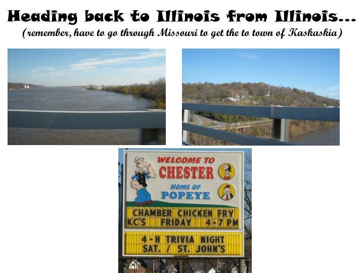 Heading back to Illinois from Illinois…