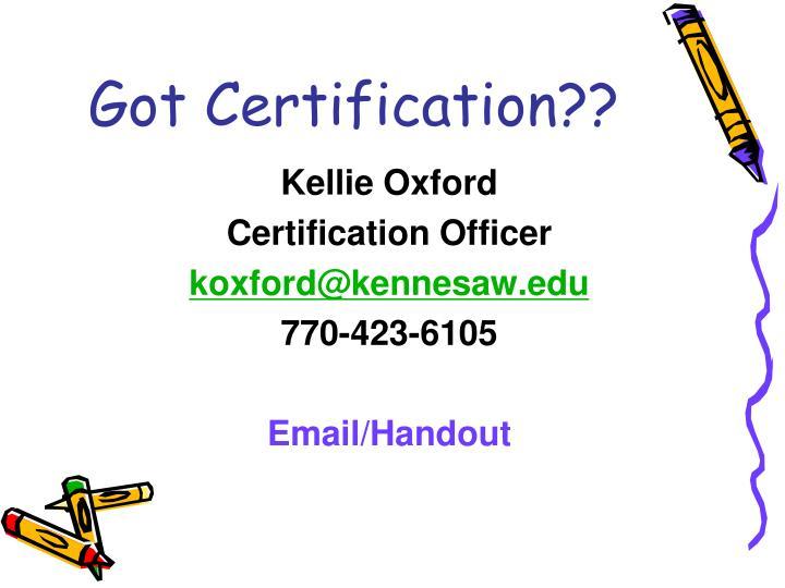 Got Certification??