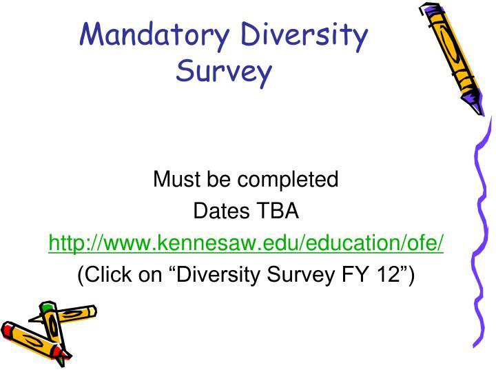 Mandatory Diversity Survey