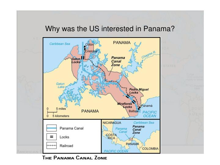 Why was the US interested in Panama?