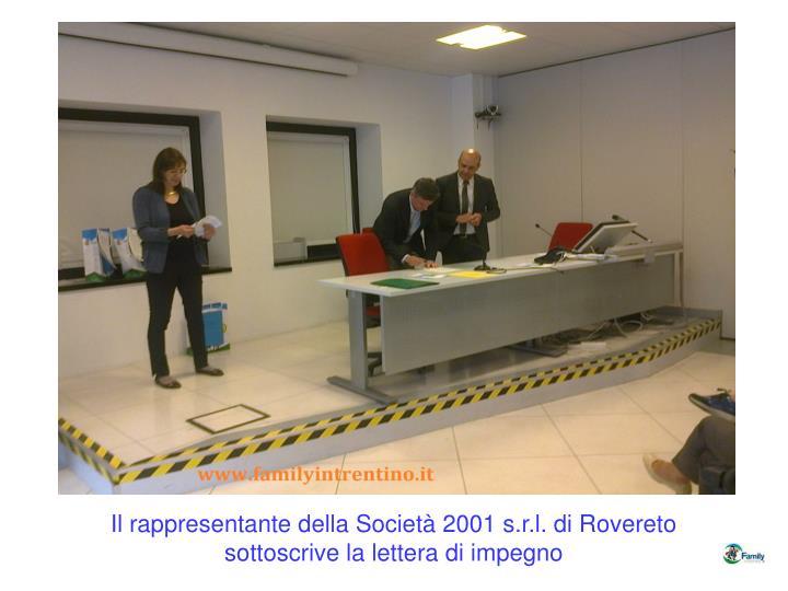 Il rappresentante della Società 2001 s.r.l. di Rovereto sottoscrive la lettera di impegno