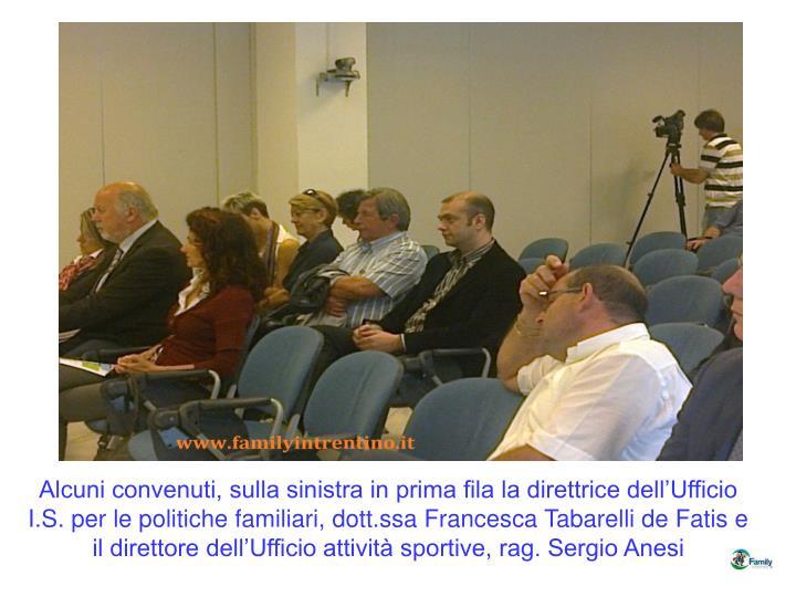 Alcuni convenuti, sulla sinistra in prima fila la direttrice dell'Ufficio I.S. per le politiche familiari, dott.ssa Francesca Tabarelli de Fatis e il direttore dell'Ufficio attività sportive, rag. Sergio Anesi