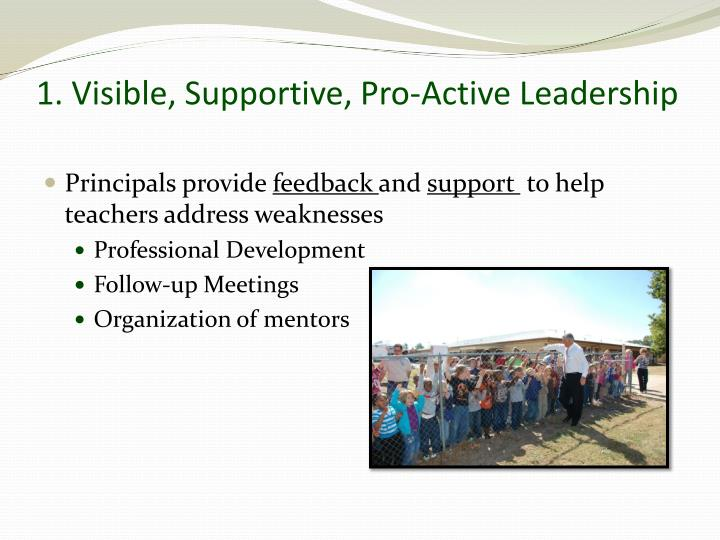 1. Visible, Supportive, Pro-Active Leadership