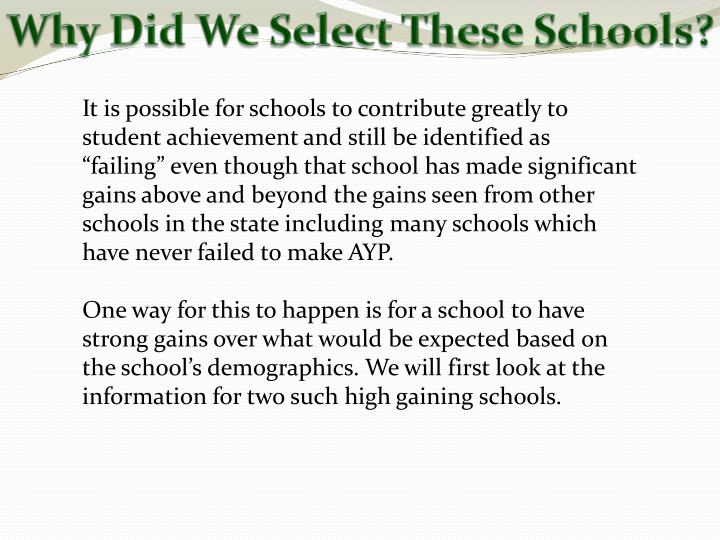 Why Did We Select These Schools?