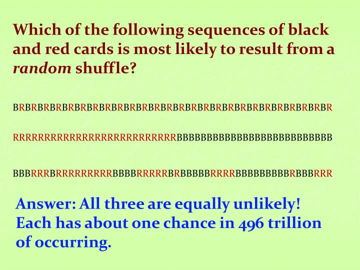 Which of the following sequences of black and red cards is most likely to result from a