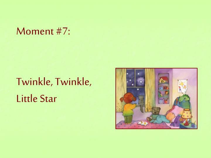 Moment #7: