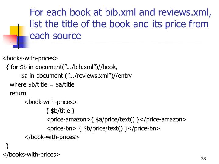 For each book at bib.xml and reviews.xml, list the title of the book and its price from each source