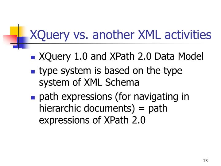 XQuery vs. another XML activities