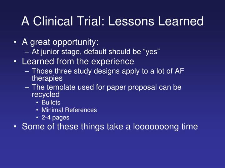 A Clinical Trial: Lessons Learned