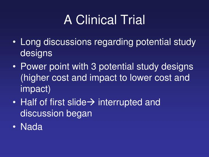 A Clinical Trial