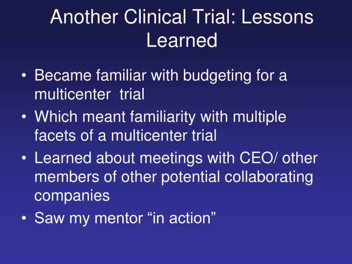 Another Clinical Trial: Lessons Learned
